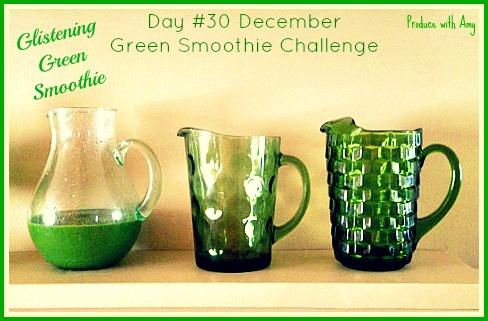 Day #30 Glistening Green Smoothie