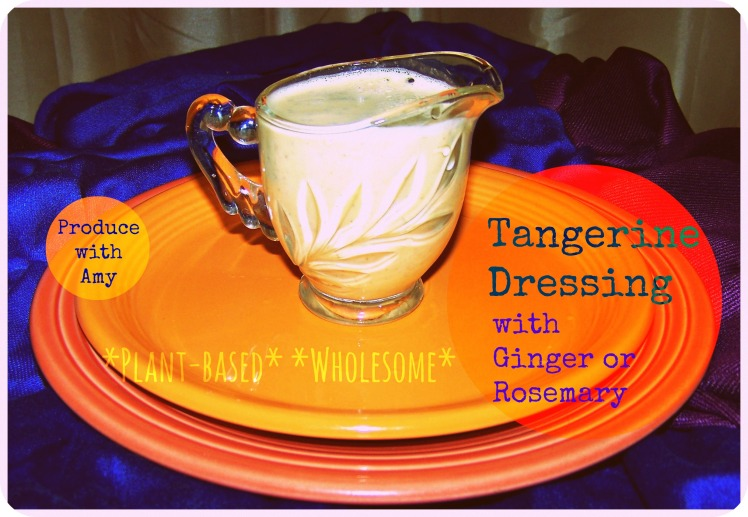 Tangerine Dressing by Produce with Amy