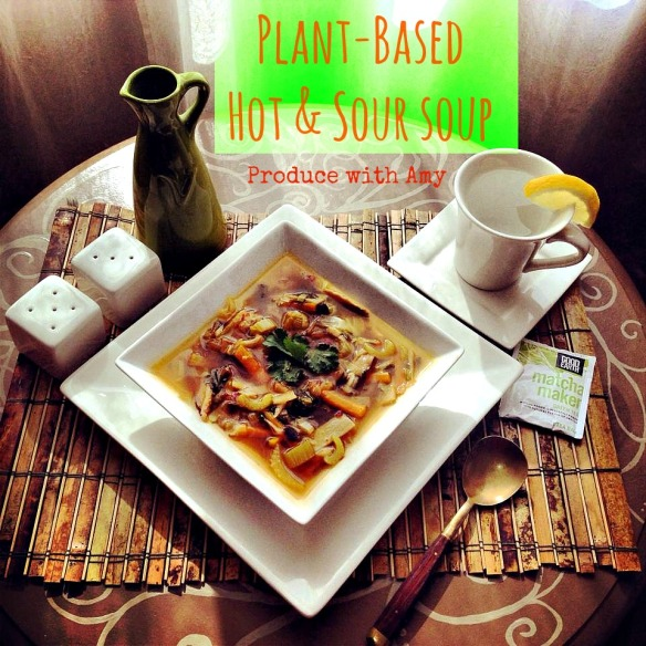 Plant-Based Hot & Sour Soup by Produce with Amy