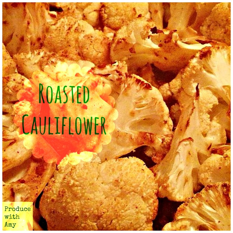 Roasted Cauliflower by Produce with Amy