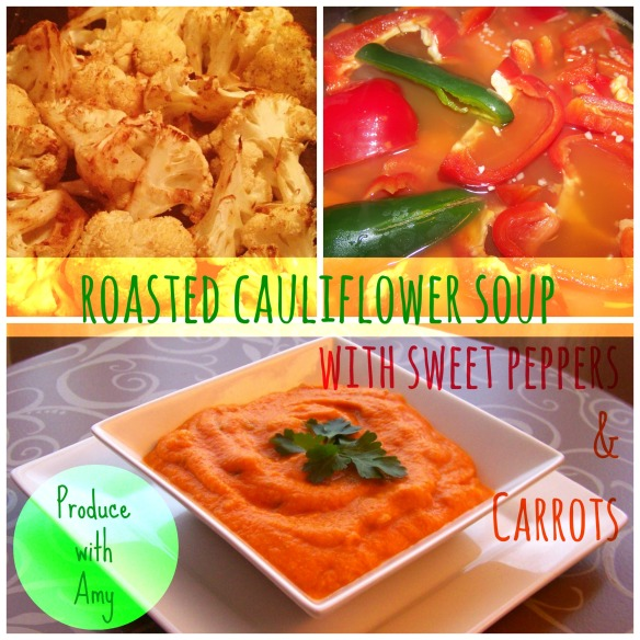 Roasted Cauliflower Soup with Sweet Peppers & Carrots by Produce with Amy