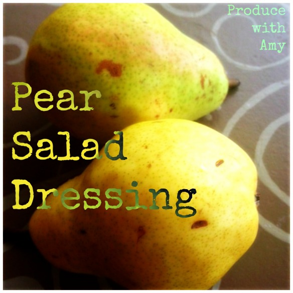 Pear Salad Dressing by Produce with Amy